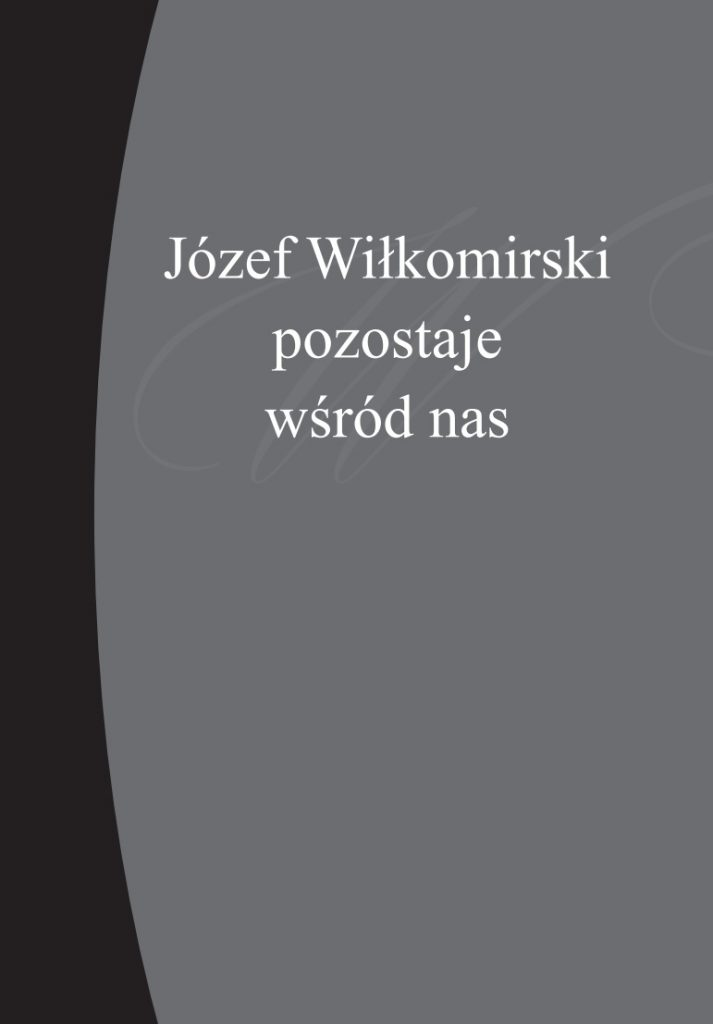 """Okładka książki """"Józef Wiłkomirski pozostaje wśród nas"""""""